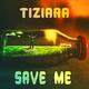 Tiziara - Save Me