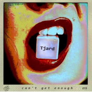 Tjard - Cant Get Enough (Hansehertz)