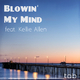 Tob feat. Kellie Allen Blowin' My Mind