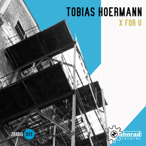 Tobias Hoermann - X for U (Zahnrad Records)