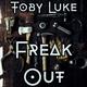 Toby Luke - Freak Out