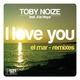 Toby Noize feat. Ale Reya I Love You - El Mar Remixes