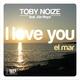 Toby Noize feat. Ale Reya I Love You (el Mar)