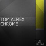 Chrome by Tom Almex mp3 download