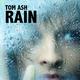 Tom Ash Rain