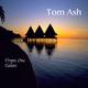 Tom Ash Tropic One: Tahiti