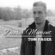 Tom Bauer - Dieser Moment