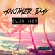 Tom Blackfield Another Day(Club Mix)