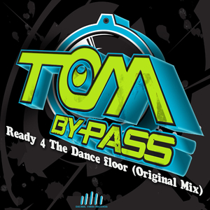 Tom Bypass - Ready 4 the Dance Floor (Decibel Vibes Records)