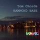 Tom Chords Hammond Babe