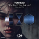 Tom Exo Why Don't You Ask Me?(Extended Mix)