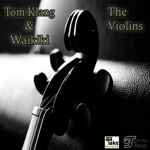 Tom Klang & Waikiki - The Violins (4/4 Takt Records)
