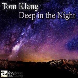 Tom Klang - Deep in the Night (4/4 Takt Records)