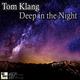 Tom Klang Deep in the Night