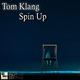 Tom Klang Spin Up