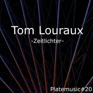 Tom Louraux - Zeitlichter (Platemusic)