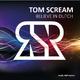 Tom Scream Believe in Dutch