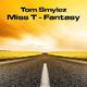 Tom Smylez Miss T - Fantasy