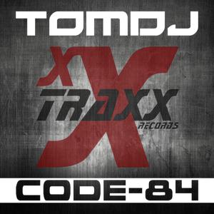 Tomdj - Code-84 (Xxtraxx Records)