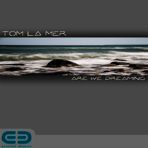 Tom la Mer - Are We Dreaming (Essential Elements)