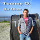 Tommy O. Das Album