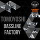 Tomoyoshi Bassline Factory