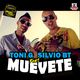 Toni G Feat Silvio B.T. Muevete