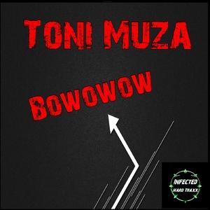 Toni Muza - Bowowow (Infected Hard Traxx)