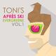 Toni Toni's Après Ski Evergreens, Vol. 1