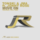 Tonski & Jma feat. Jonny Rose Move On(Michael Fall Remix)