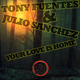 Tony Fuentes & Julio Sanchez Your Love Is Home