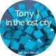 Tony J In the Lost City