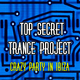 Top Secret Trance Project - Crazy Party in Ibiza