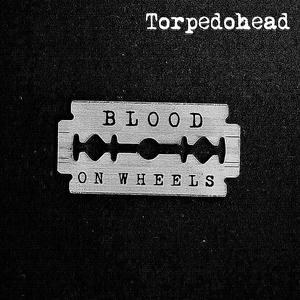 Torpedohead - Blood on Wheels (Woodhouse Records)