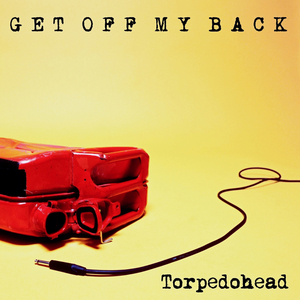 Torpedohead - Get off My Back (Woodhouse Records)