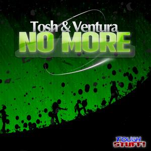 Tosh & Ventura - No More (Tough Stuff!)