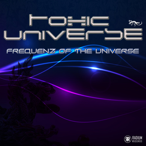 Toxic Universe - Frequenz of the Universe (Radium Records)