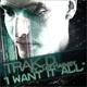 Trak D I Want It All
