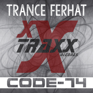 Trance Ferhat - Code-74 (Xxtraxx Records)