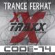 Trance Ferhat Code-74