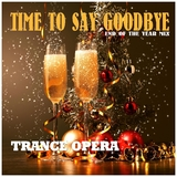 Time to Say Goodbye(End of the Year Mix) by Trance Opera mp3 download