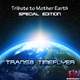 Trans8 Timeflyer Tribute to Mother Earth - Special Edition
