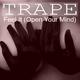 Trape Feel It (Open Your Mind)