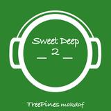 Sweet Deep 2 by TreePines Makdaf mp3 download