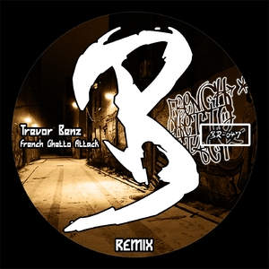 Trevor Benz - French Ghetto Attack Remix (Banging Records)