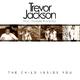 Trevor Jackson feat. Oswald Musielski The Child Inside You
