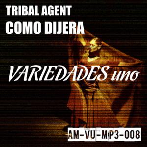 Tribal Agent - Como Dijera (Variedades Uno)