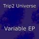 Trip2 Universe Variable EP
