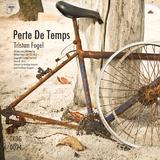 Perte De Temps by Tristan Fogel mp3 download