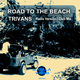 Trivans Road to the Beach